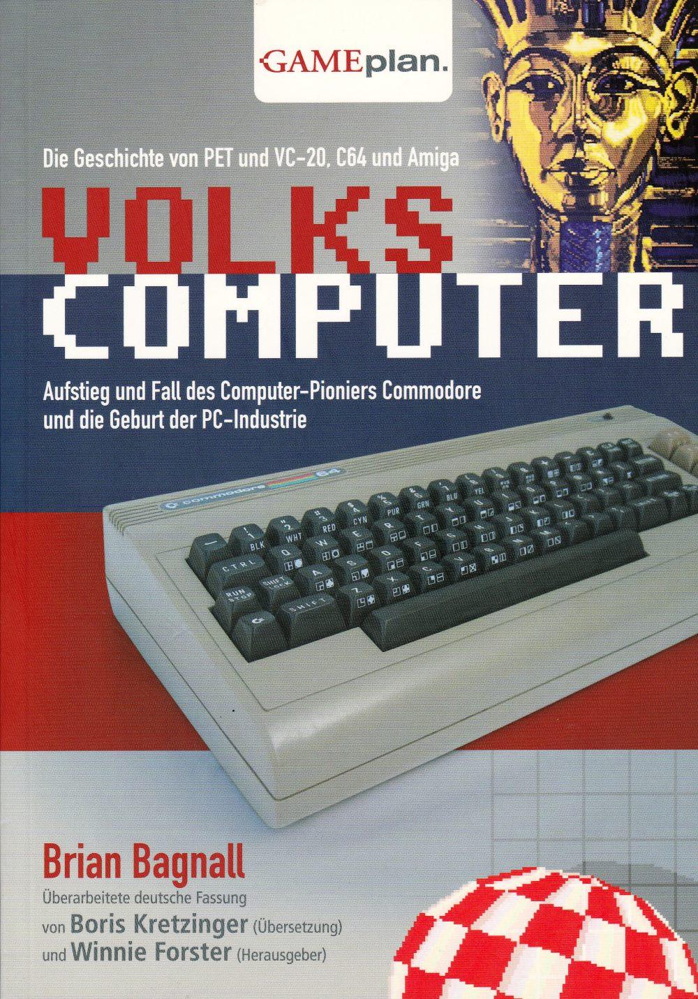 Volkscomputer. Aufstieg und Fall des Computer-Pioniers Commodore und die Geburt der PC-Industrie